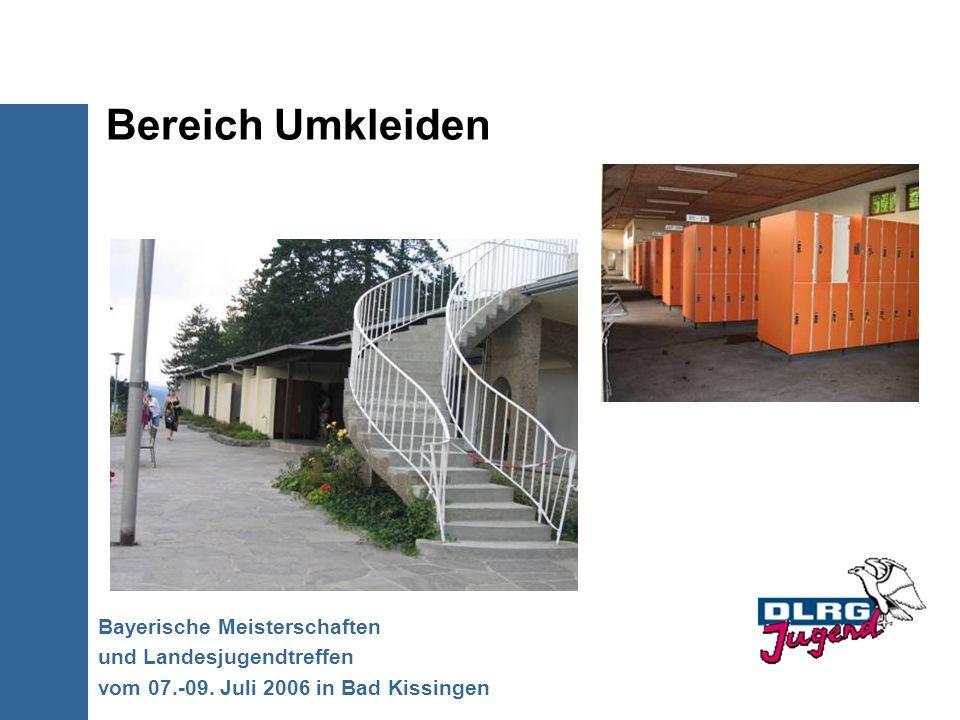 Bereich Umkleiden Bayerische Meisterschaften und Landesjugendtreffen vom 07.-09. Juli 2006 in Bad Kissingen
