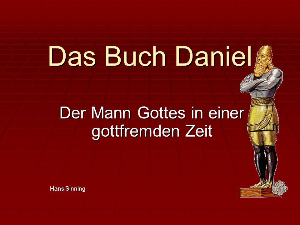 Das Buch Daniel Der Mann Gottes in einer gottfremden Zeit Hans Sinning