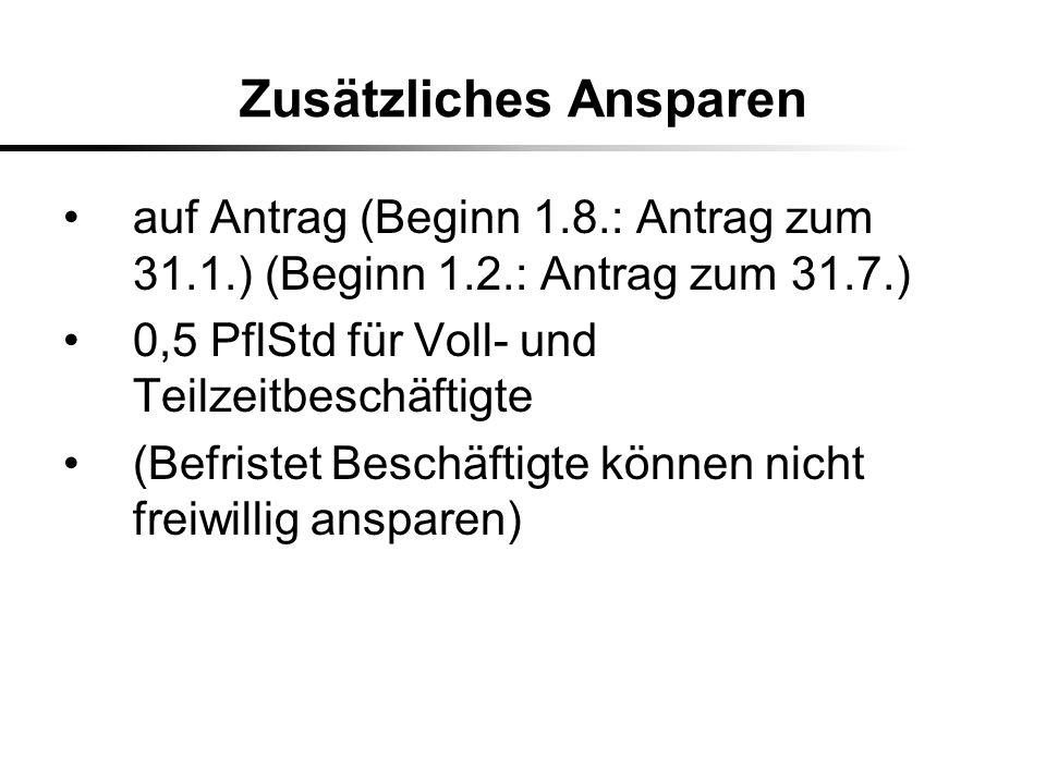 Zusätzliches Ansparen auf Antrag (Beginn 1.8.: Antrag zum 31.1.) (Beginn 1.2.: Antrag zum 31.7.) 0,5 PflStd für Voll- und Teilzeitbeschäftigte (Befris
