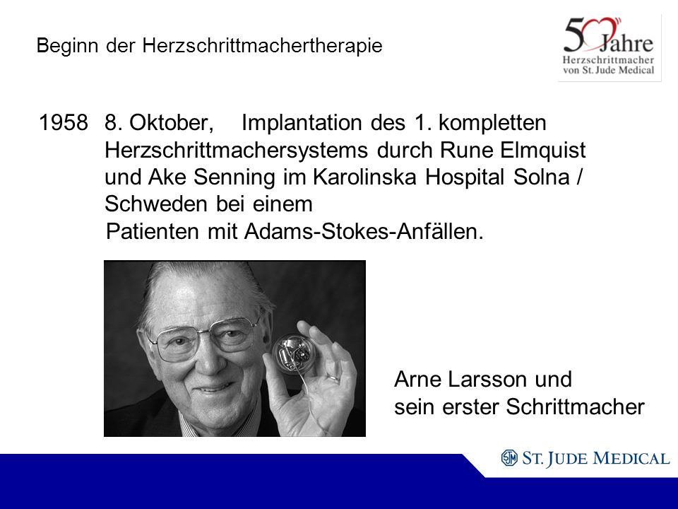 Arne Larsson und sein erster Schrittmacher Beginn der Herzschrittmachertherapie 19588.