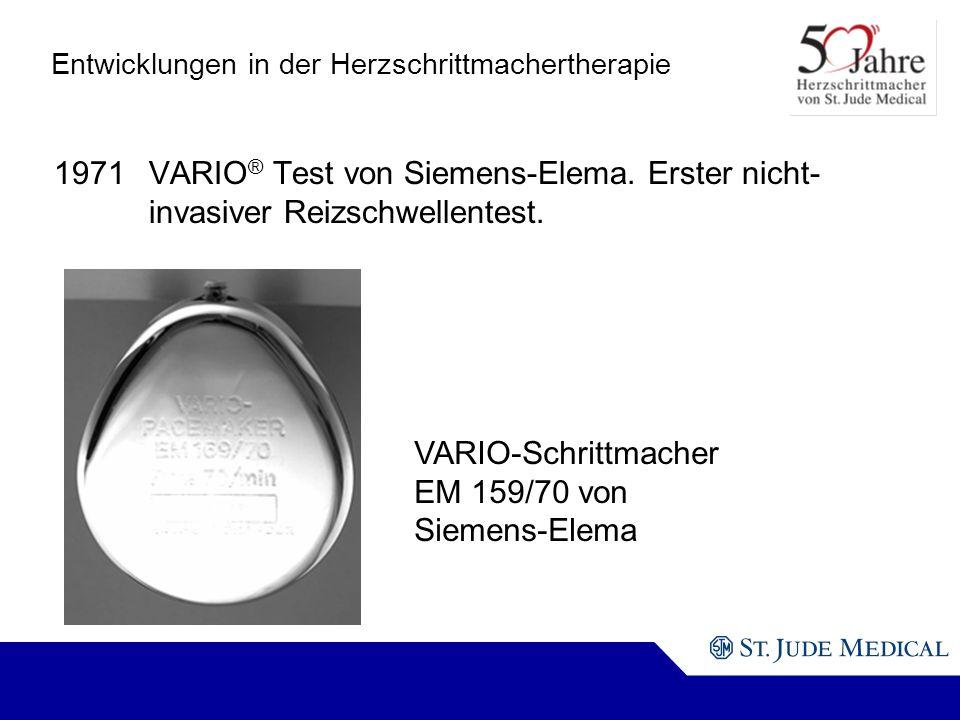 VARIO-Schrittmacher EM 159/70 von Siemens-Elema Entwicklungen in der Herzschrittmachertherapie 1971VARIO ® Test von Siemens-Elema.
