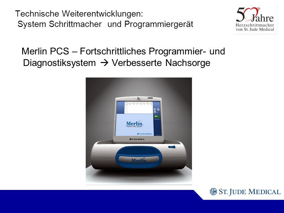Technische Weiterentwicklungen: System Schrittmacher und Programmiergerät Merlin PCS – Fortschrittliches Programmier- und Diagnostiksystem Verbesserte Nachsorge