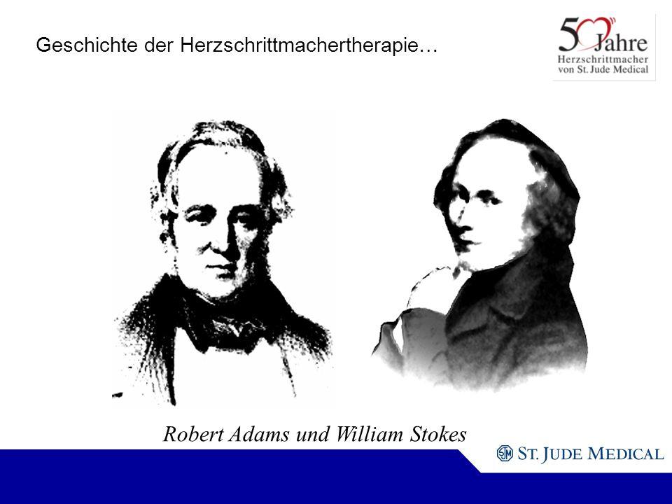 Robert Adams und William Stokes Geschichte der Herzschrittmachertherapie…