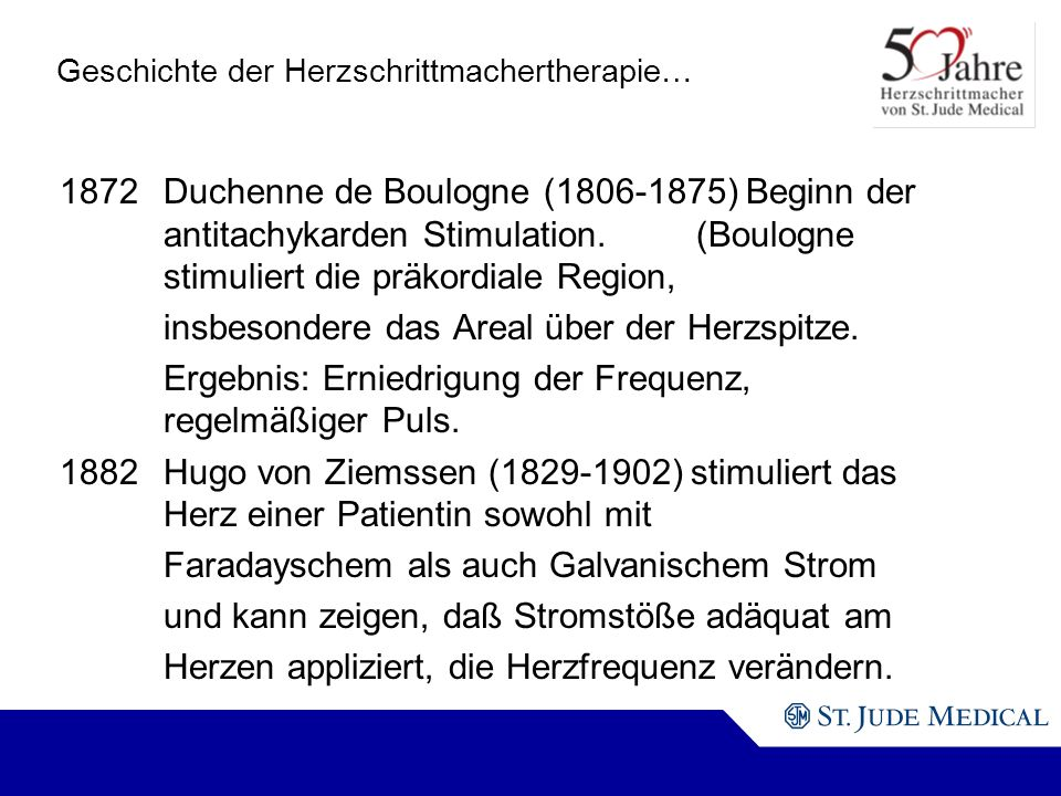 1872Duchenne de Boulogne (1806-1875) Beginn der antitachykarden Stimulation.(Boulogne stimuliert die präkordiale Region, insbesondere das Areal über der Herzspitze.