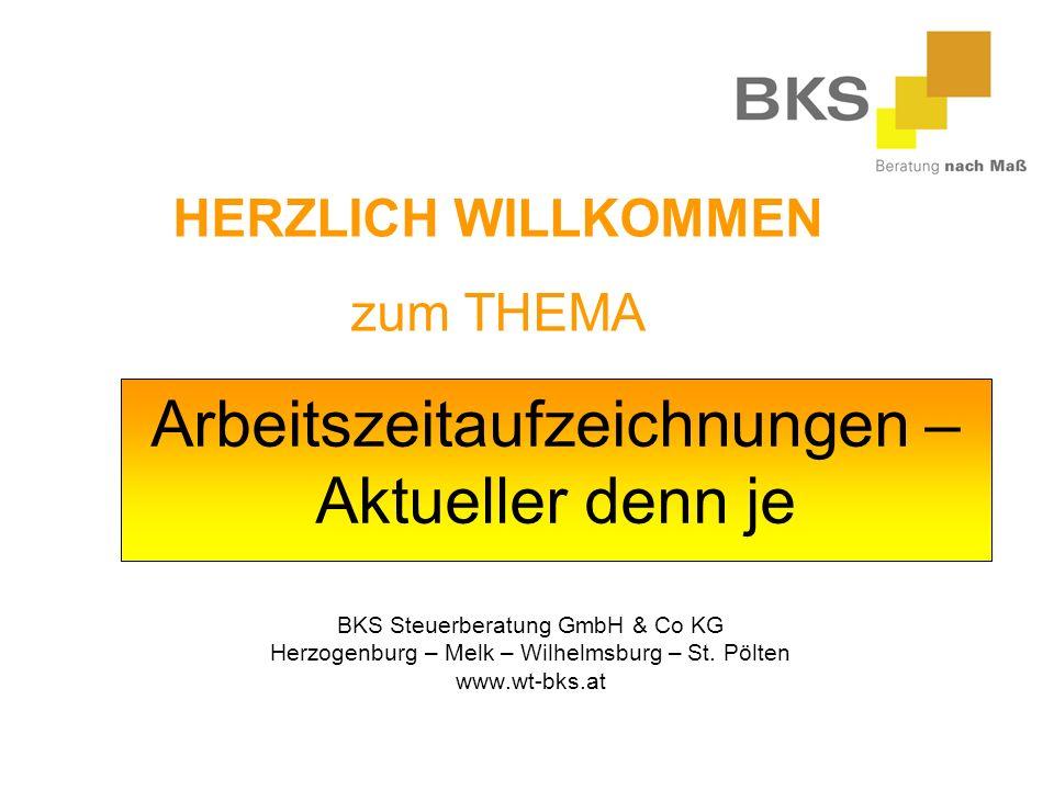 Arbeitszeitaufzeichnungen – Aktueller denn je BKS Steuerberatung GmbH & Co KG Herzogenburg – Melk – Wilhelmsburg – St.