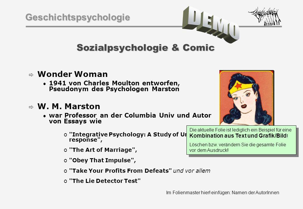 Im Folienmaster hier! einfügen: Namen der AutorInnen Geschichtspsychologie Sozialpsychologie & Comic Wonder Woman 1941 von Charles Moulton entworfen,