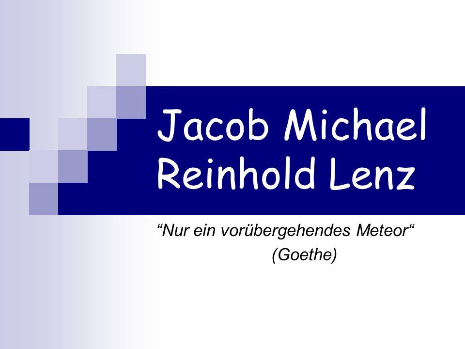 Jacob Michael Reinhold Lenz Nur ein vorübergehendes Meteor (Goethe)