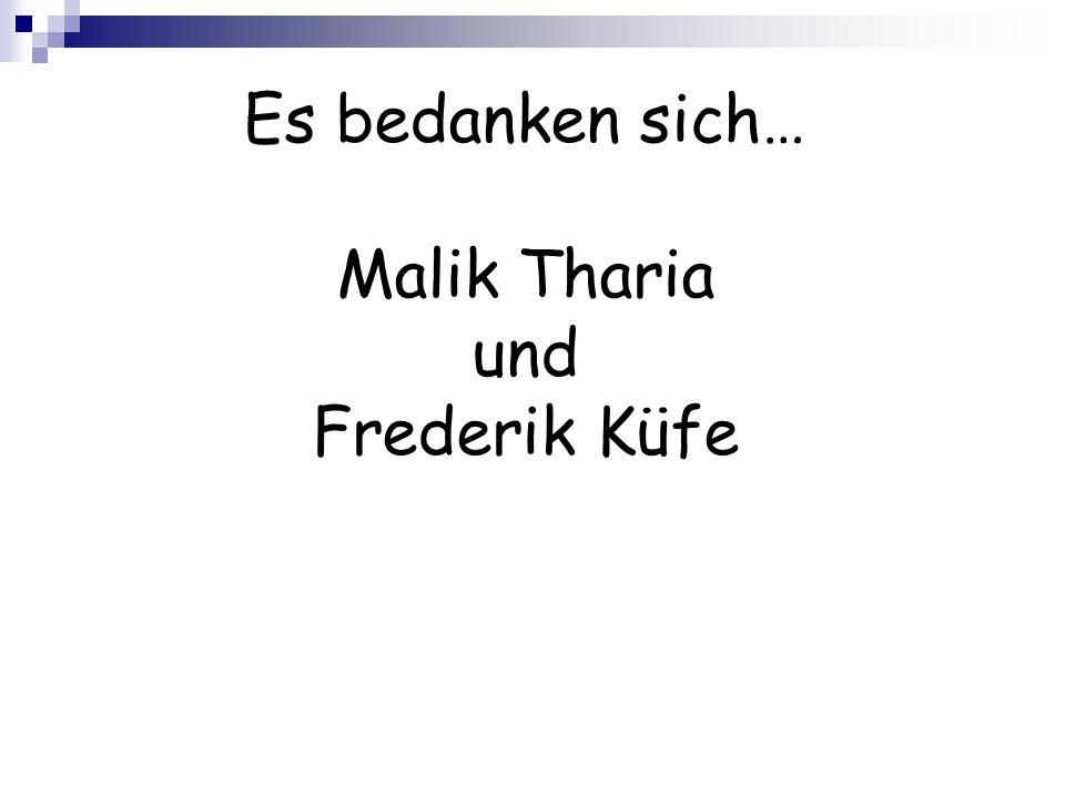 Es bedanken sich… Malik Tharia und Frederik Küfe