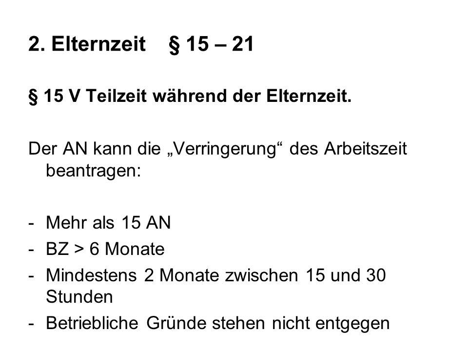 2.Elternzeit§ 15 – 21 § 15 V Teilzeit während der Elternzeit.