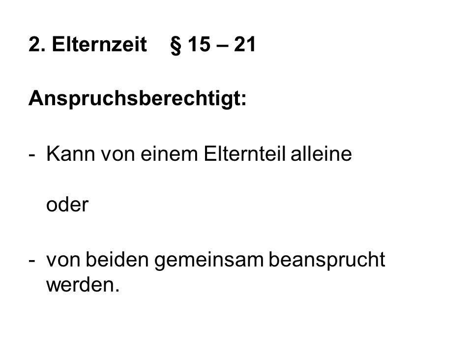 Problem: Teilzeit BEEG/ Teilzeit TzBfG Anspruch auf Teilzeit für alle AN - Mehr als 15 AN - BZ > als 6 Monate Beantragung : 3 Monate vor Beginn mit gewünschte Verteilung der AZ.
