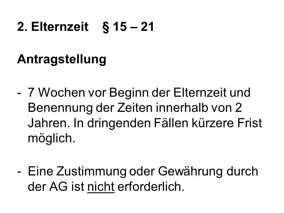 Problem: Teilzeit BEEG/ Teilzeit TzBfG § 8 Absatz 5 S.