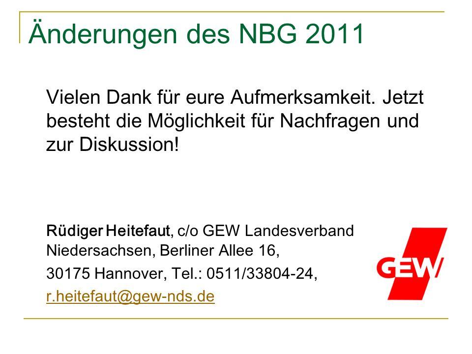 Änderungen des NBG 2011 Vielen Dank für eure Aufmerksamkeit. Jetzt besteht die Möglichkeit für Nachfragen und zur Diskussion! Rüdiger Heitefaut, c/o G