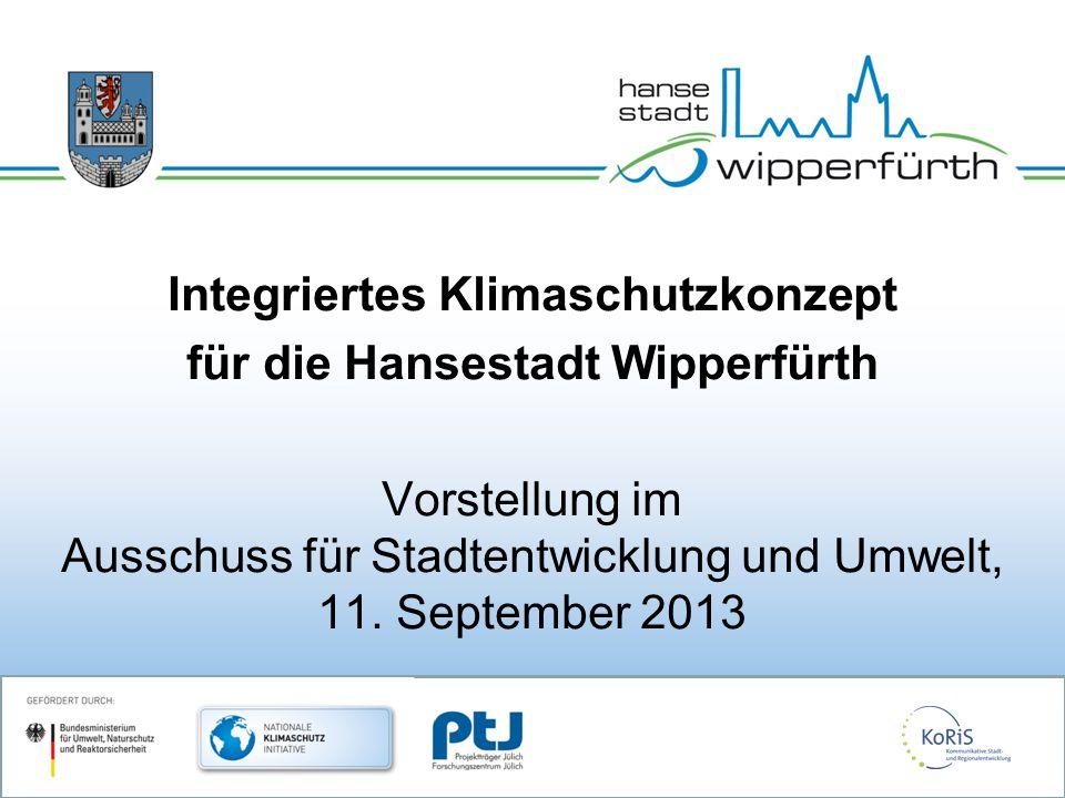Integriertes Klimaschutzkonzept für die Hansestadt Wipperfürth Vorstellung im Ausschuss für Stadtentwicklung und Umwelt, 11.