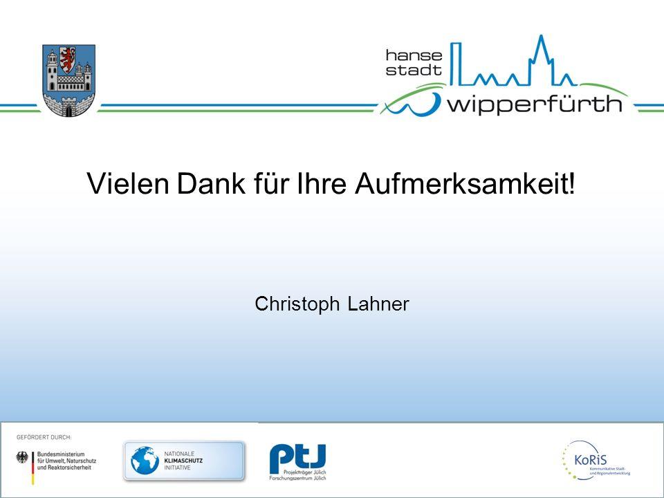 Vielen Dank für Ihre Aufmerksamkeit! Christoph Lahner