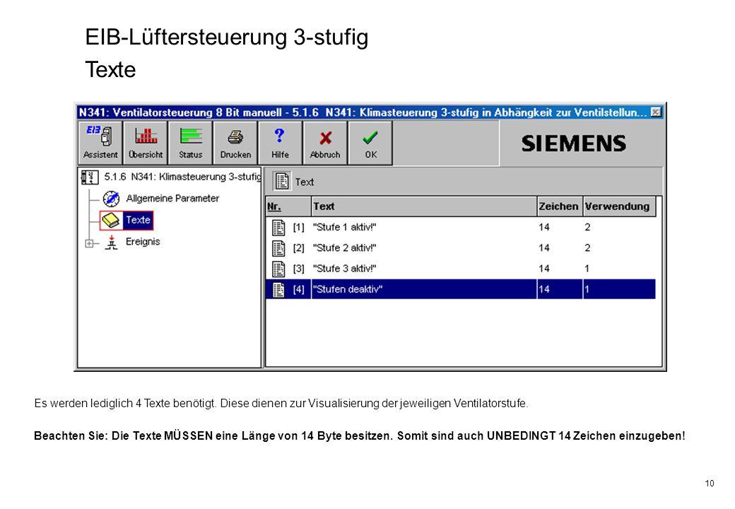 10 EIB-Lüftersteuerung 3-stufig Texte Es werden lediglich 4 Texte benötigt. Diese dienen zur Visualisierung der jeweiligen Ventilatorstufe. Beachten S
