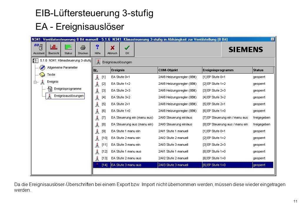11 EIB-Lüftersteuerung 3-stufig EA - Ereignisauslöser Da die Ereignisauslöser-Überschriften bei einem Export bzw. Import nicht übernommen werden, müss