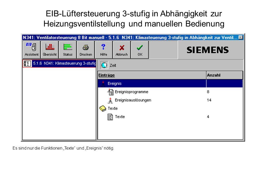 EIB-Lüftersteuerung 3-stufig in Abhängigkeit zur Heizungsventilstellung und manuellen Bedienung Es sind nur die Funktionen Texte und Ereignis nötig.