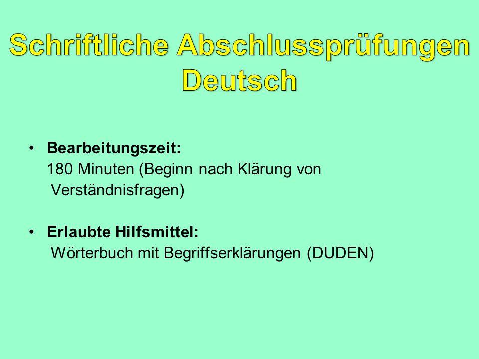 Bearbeitungszeit: 180 Minuten (Beginn nach Klärung von Verständnisfragen) Erlaubte Hilfsmittel: Wörterbuch mit Begriffserklärungen (DUDEN)