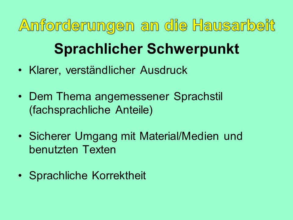 Sprachlicher Schwerpunkt Klarer, verständlicher Ausdruck Dem Thema angemessener Sprachstil (fachsprachliche Anteile) Sicherer Umgang mit Material/Medi