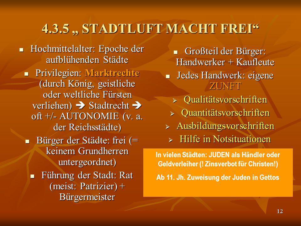 12 4.3.5 STADTLUFT MACHT FREI Hochmittelalter: Epoche der aufblühenden Städte Hochmittelalter: Epoche der aufblühenden Städte Privilegien: Marktrechte