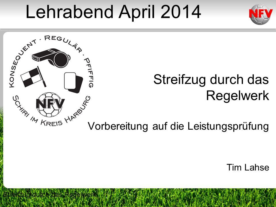1 Streifzug durch das Regelwerk Vorbereitung auf die Leistungsprüfung Tim Lahse Streifzug durch das Regelwerk Lehrabend April 2014