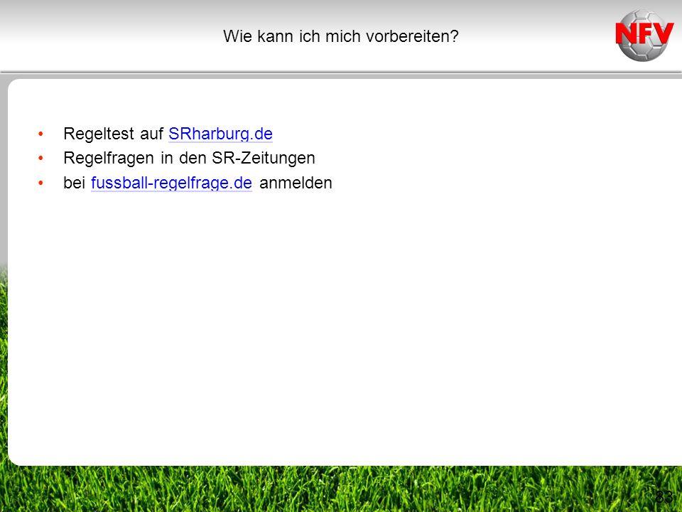 83 Regeltest auf SRharburg.deSRharburg.de Regelfragen in den SR-Zeitungen bei fussball-regelfrage.de anmeldenfussball-regelfrage.de Wie kann ich mich