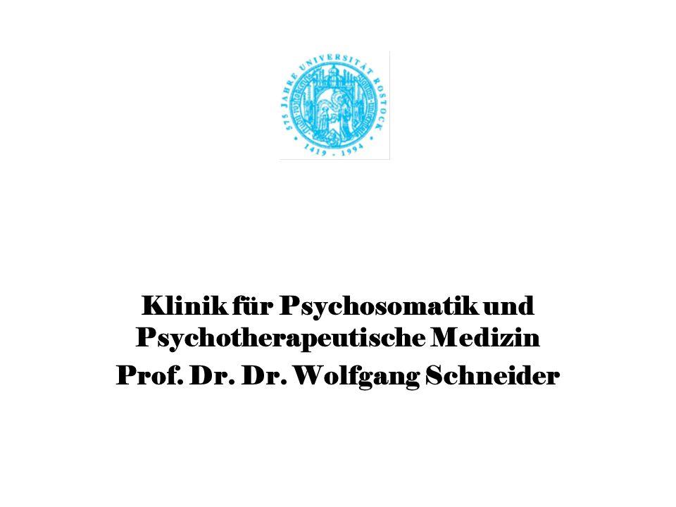 Klinik für Psychosomatik und Psychotherapeutische Medizin Prof. Dr. Dr. Wolfgang Schneider