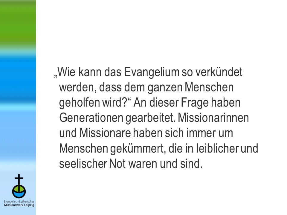 Wie kann das Evangelium so verkündet werden, dass dem ganzen Menschen geholfen wird.