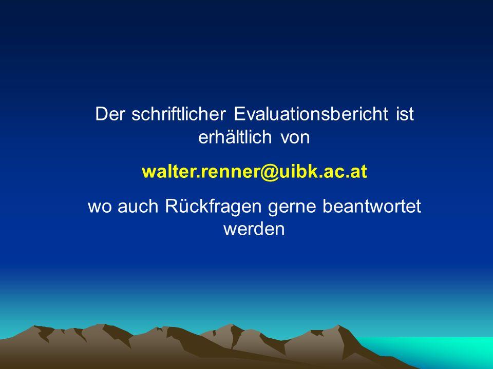 Der schriftlicher Evaluationsbericht ist erhältlich von walter.renner@uibk.ac.at wo auch Rückfragen gerne beantwortet werden