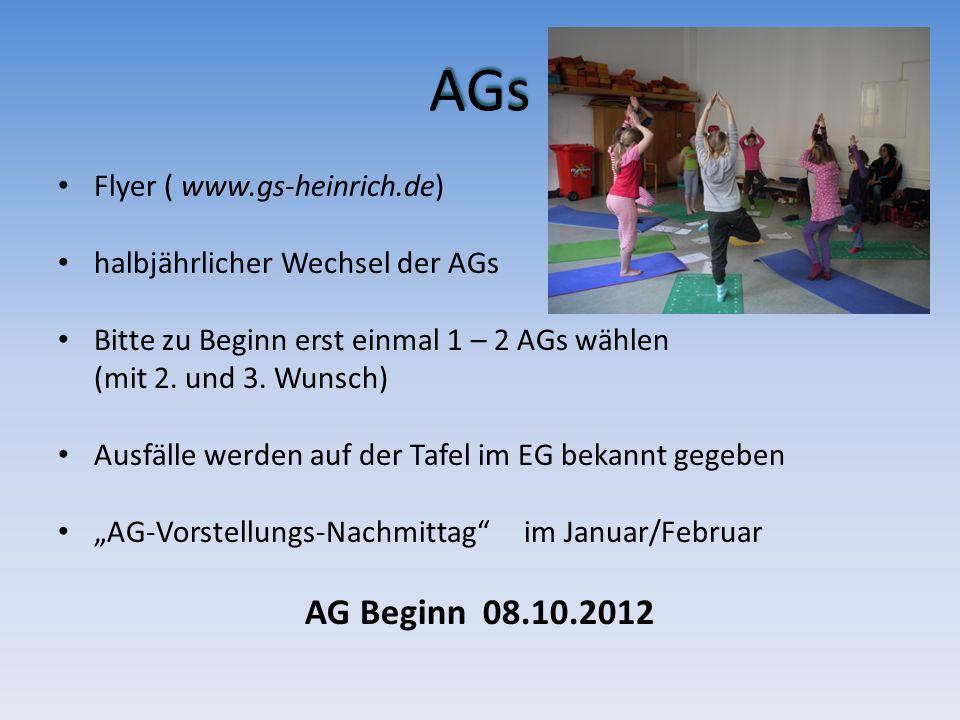 AGs Flyer ( www.gs-heinrich.de) halbjährlicher Wechsel der AGs Bitte zu Beginn erst einmal 1 – 2 AGs wählen (mit 2. und 3. Wunsch) Ausfälle werden auf