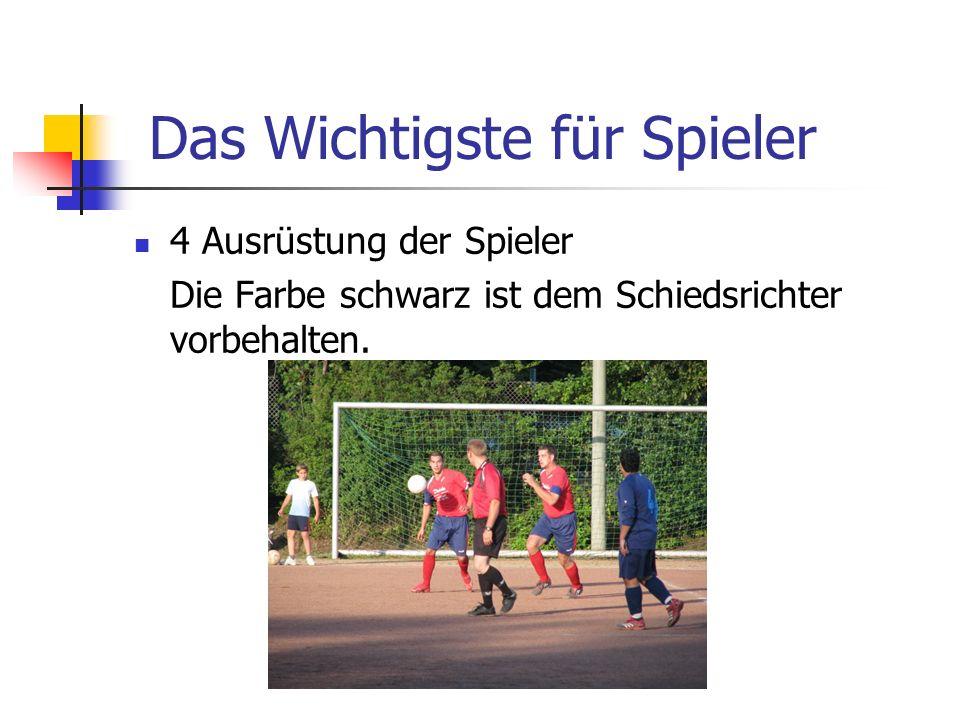 4 Ausrüstung der Spieler Die Farbe schwarz ist dem Schiedsrichter vorbehalten.