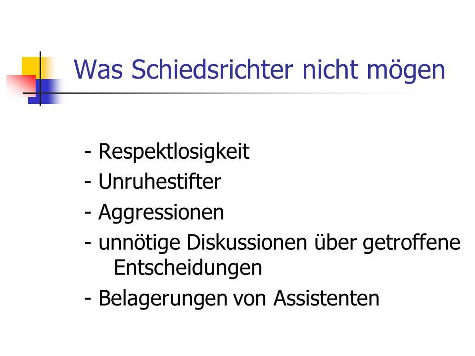 - Respektlosigkeit - Unruhestifter - Aggressionen - unnötige Diskussionen über getroffene Entscheidungen - Belagerungen von Assistenten Was Schiedsric