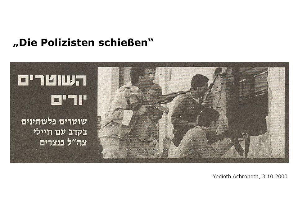 Yedioth Achronoth, 3.10.2000 Die Polizisten schießen