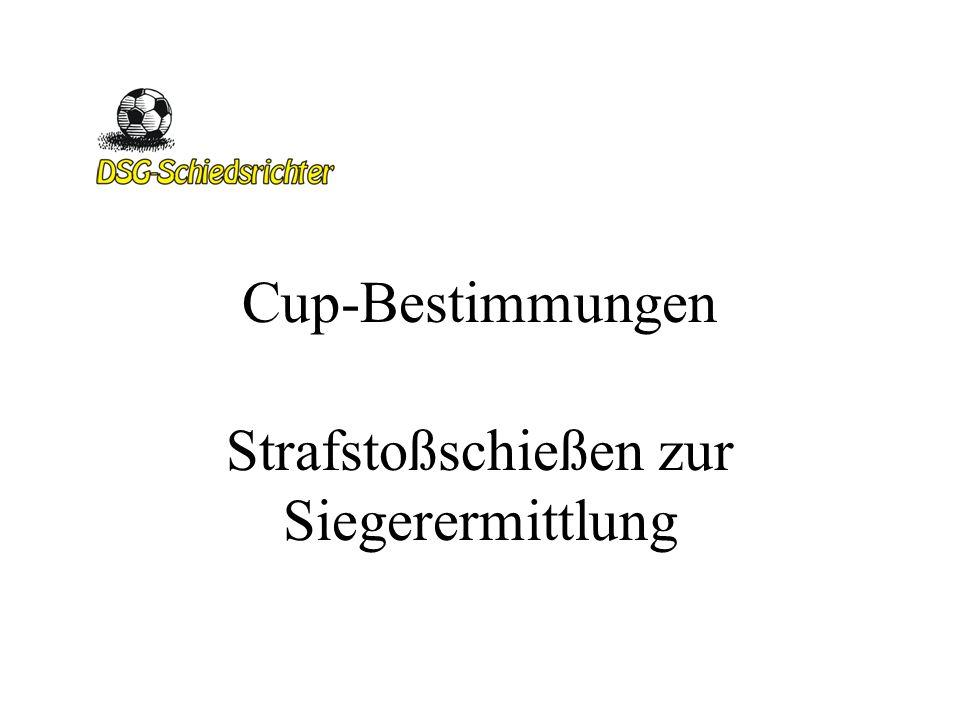 Cup-Bestimmungen Strafstoßschießen zur Siegerermittlung
