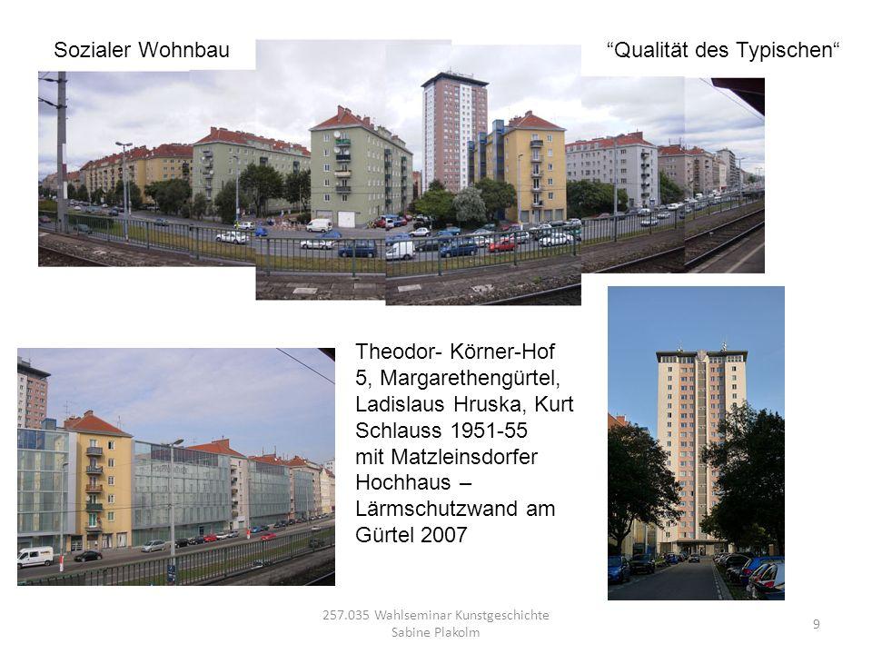 257.035 Wahlseminar Kunstgeschichte Sabine Plakolm 9 Theodor- Körner-Hof 5, Margarethengürtel, Ladislaus Hruska, Kurt Schlauss 1951-55 mit Matzleinsdo