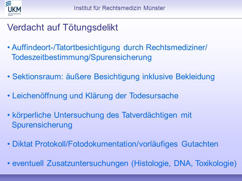 Institut für Rechtsmedizin Münster Verdacht auf Tötungsdelikt Auffindeort-/Tatortbesichtigung durch Rechtsmediziner/ Todeszeitbestimmung/Spurensicheru