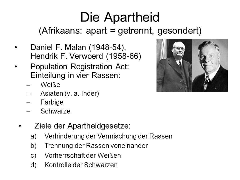 Die Apartheid (Afrikaans: apart = getrennt, gesondert) Daniel F.