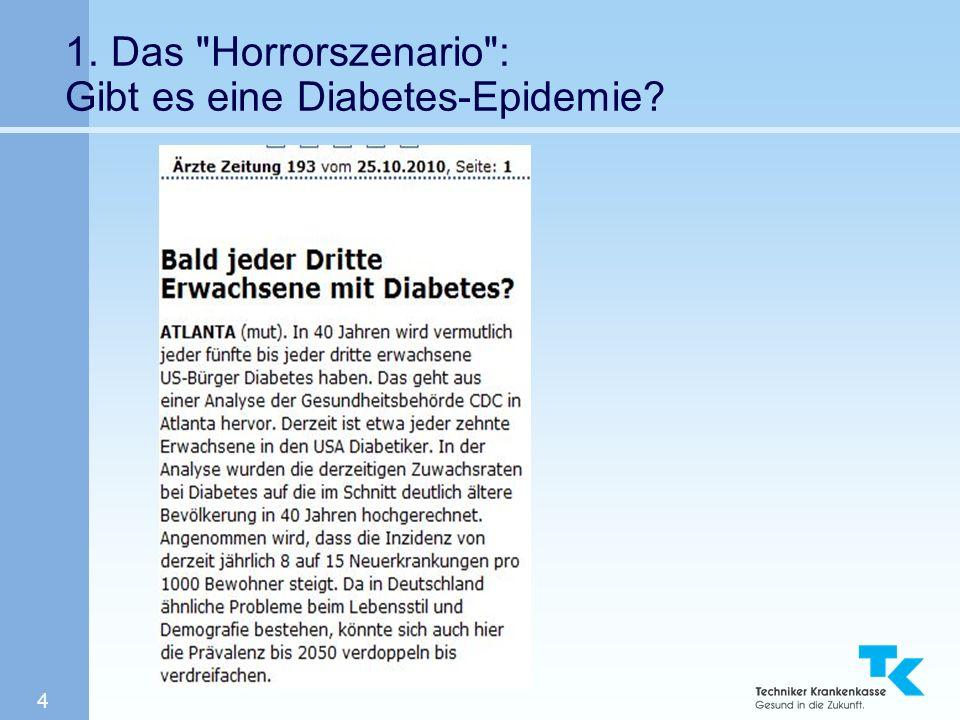 4 1. Das Horrorszenario : Gibt es eine Diabetes-Epidemie?