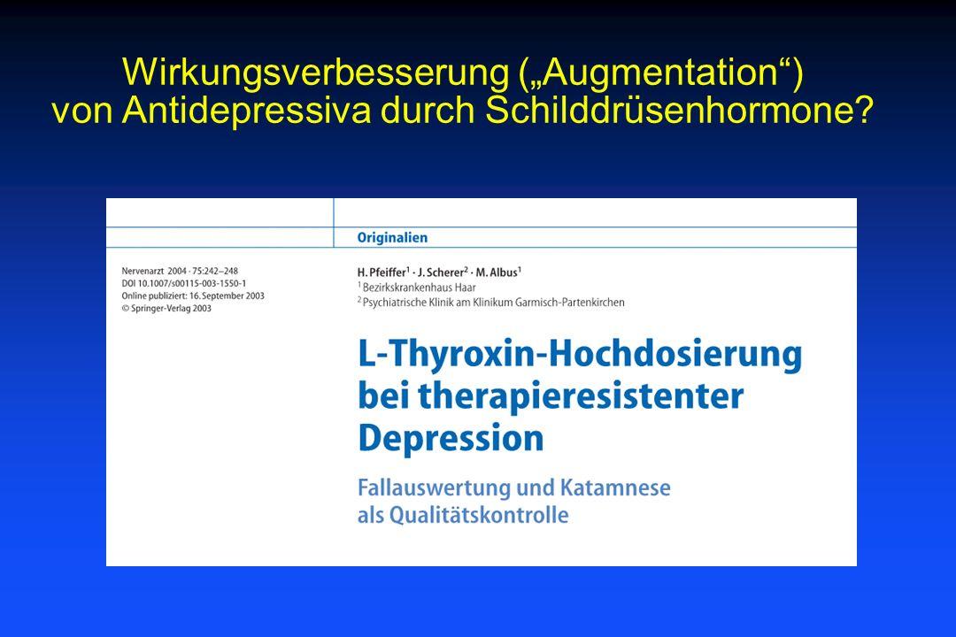 Wirkungsverbesserung (Augmentation) von Antidepressiva durch Schilddrüsenhormone?