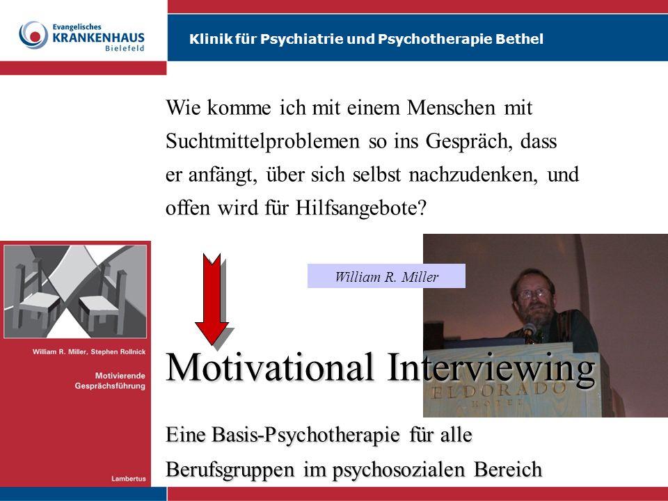 Klinik für Psychiatrie und Psychotherapie Bethel Wie komme ich mit einem Menschen mit Suchtmittelproblemen so ins Gespräch, dass er anfängt, über sich