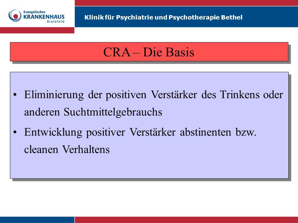 Klinik für Psychiatrie und Psychotherapie Bethel Eliminierung der positiven Verstärker des Trinkens oder anderen Suchtmittelgebrauchs Entwicklung posi