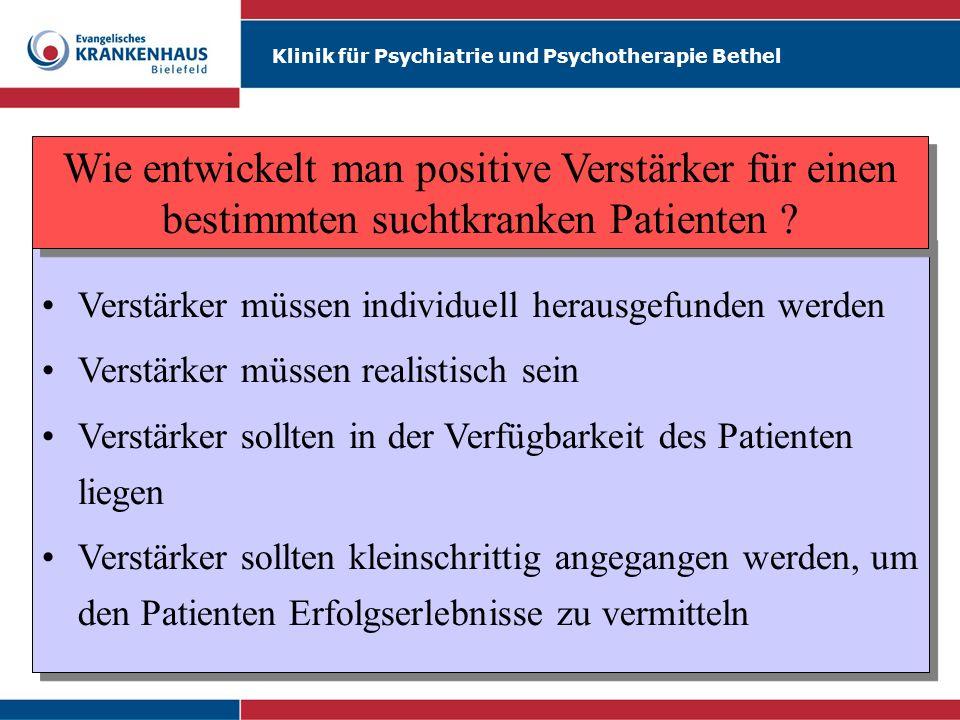 Klinik für Psychiatrie und Psychotherapie Bethel Verstärker müssen individuell herausgefunden werden Verstärker müssen realistisch sein Verstärker sol