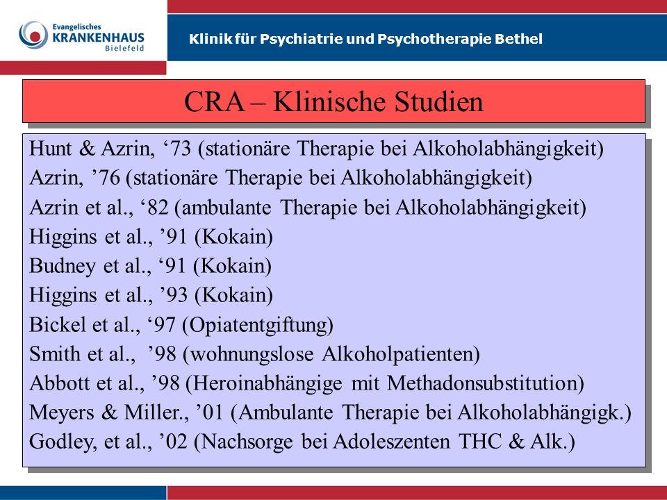 Klinik für Psychiatrie und Psychotherapie Bethel Hunt & Azrin, 73 (stationäre Therapie bei Alkoholabhängigkeit) Azrin, 76 (stationäre Therapie bei Alk