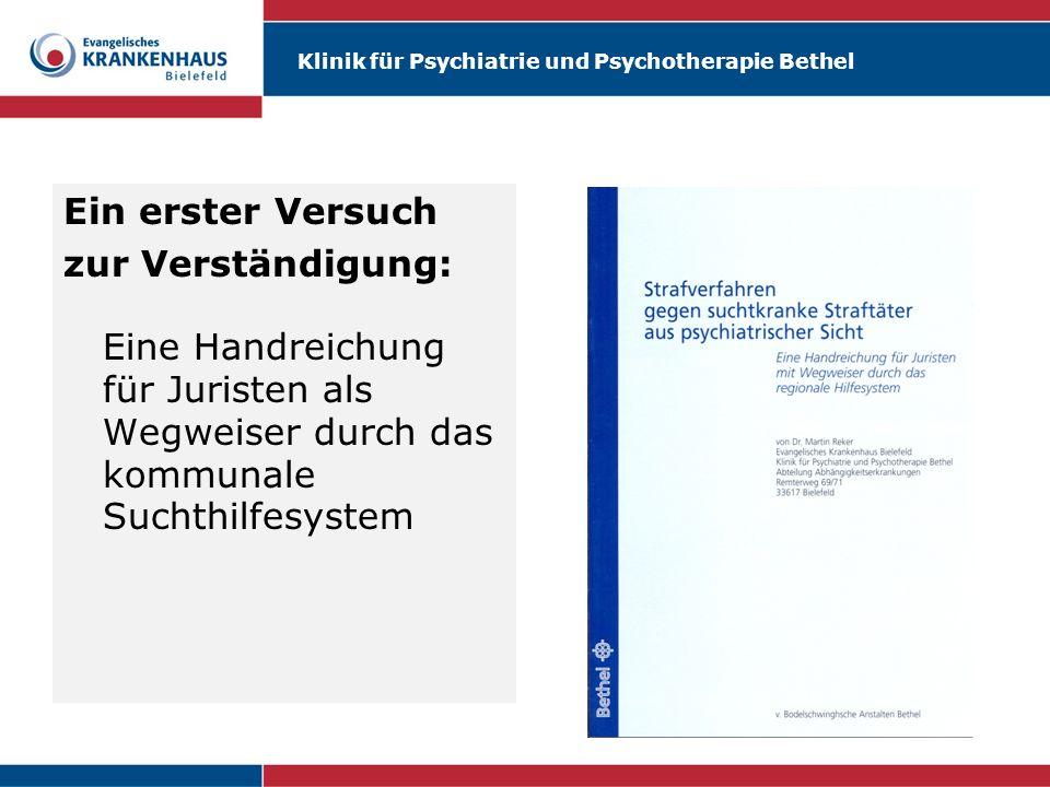 Klinik für Psychiatrie und Psychotherapie Bethel Ein erster Versuch zur Verständigung: Eine Handreichung für Juristen als Wegweiser durch das kommunal