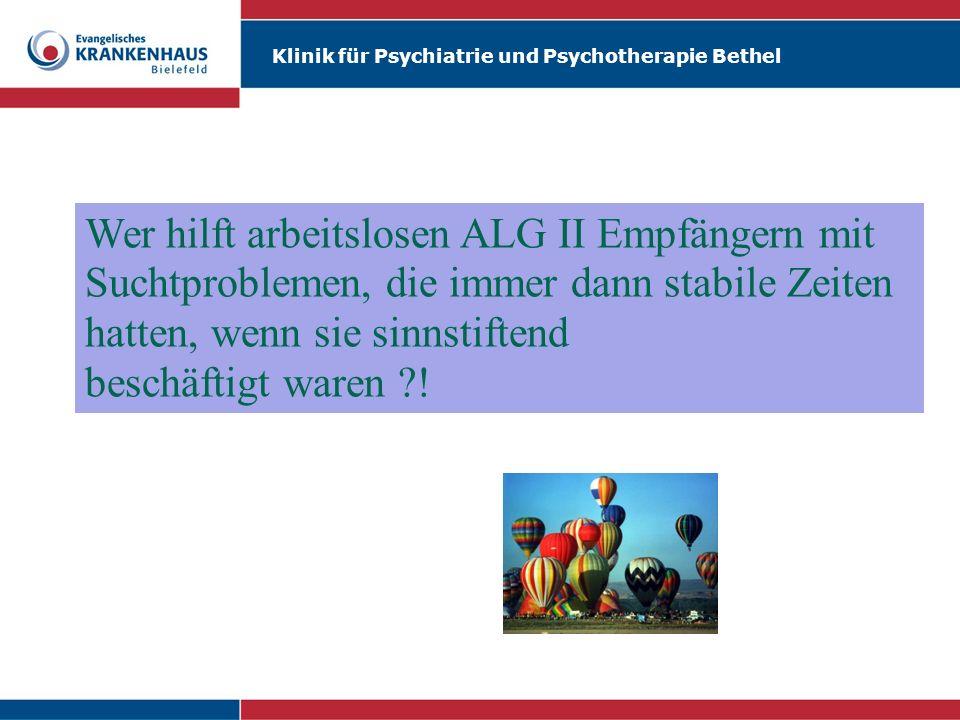Klinik für Psychiatrie und Psychotherapie Bethel Wie werden Wünsche wahr? Beispiel: Arbeitslosenhilfe Vorbereitete Vereinbarung mit der ARGE über eine
