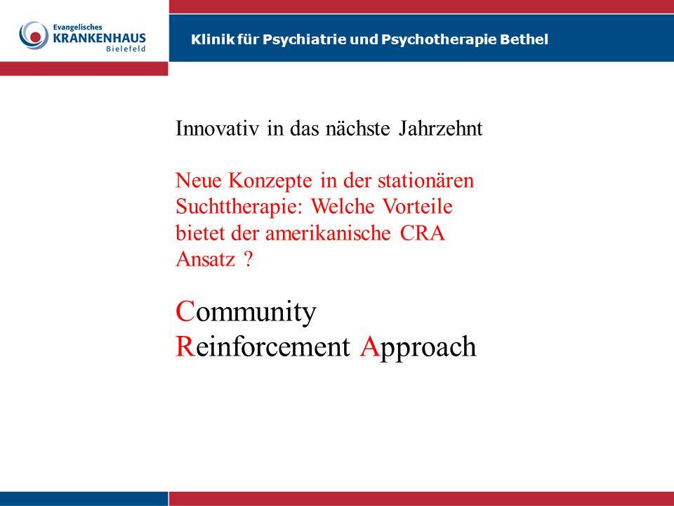 Klinik für Psychiatrie und Psychotherapie Bethel Innovativ in das nächste Jahrzehnt Neue Konzepte in der stationären Suchttherapie: Welche Vorteile bi