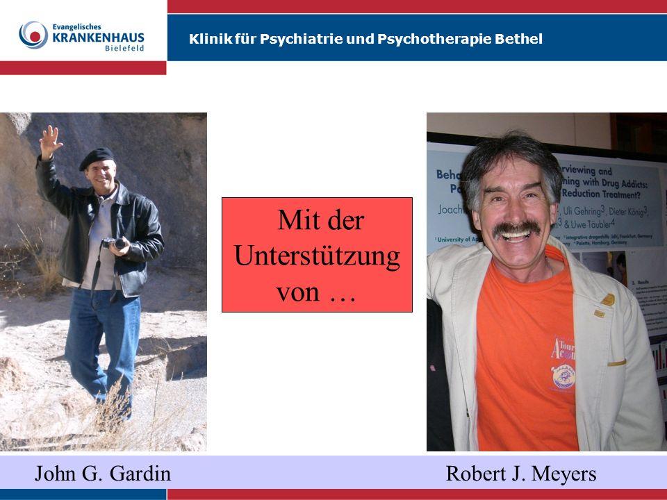 Klinik für Psychiatrie und Psychotherapie Bethel John G. Gardin Robert J. Meyers Mit der Unterstützung von …