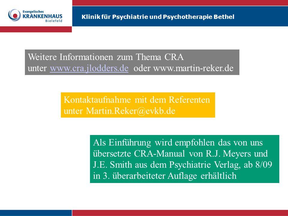 Klinik für Psychiatrie und Psychotherapie Bethel Weitere Informationen zum Thema CRA unter www.cra.jlodders.de oder www.martin-reker.dewww.cra.jlodder
