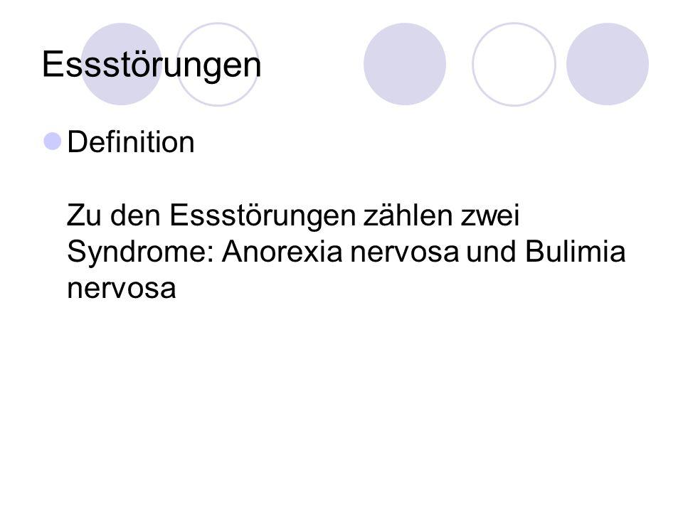 Essstörungen Definition Zu den Essstörungen zählen zwei Syndrome: Anorexia nervosa und Bulimia nervosa