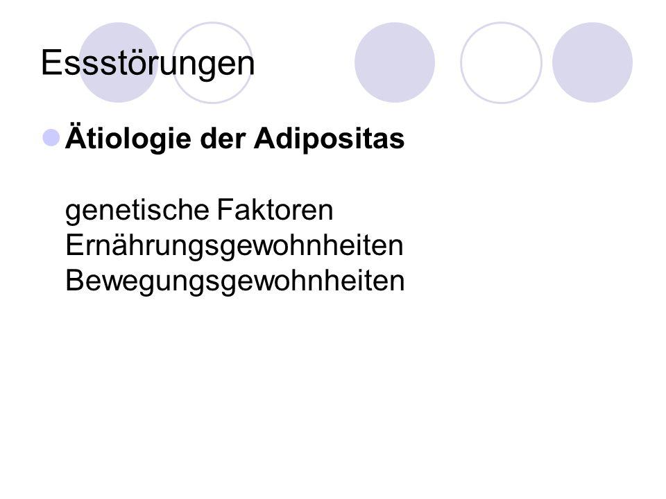 Essstörungen Ätiologie der Adipositas genetische Faktoren Ernährungsgewohnheiten Bewegungsgewohnheiten